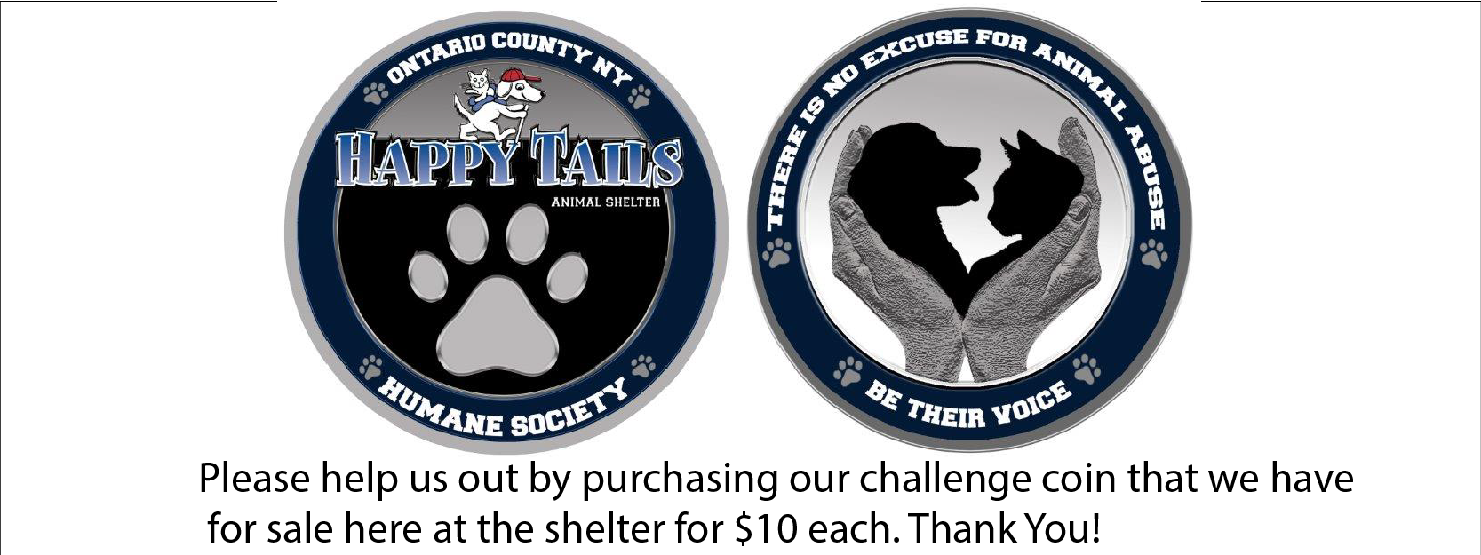 Please help us out by purchasing our challenge coin that we for sale here at the shelter for $10 each. Thank You!